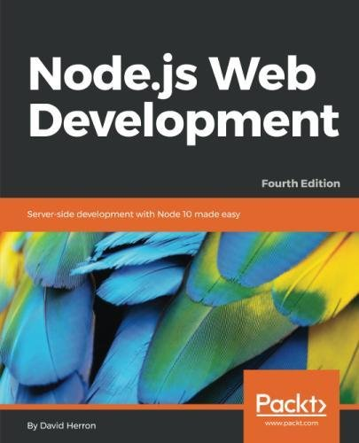 Node.js Web Development: Server-side development with Node 10 made easy, 4th Edition by Packt Publishing - ebooks Account