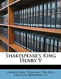 Shakespeare's King Henry V, Kellogg ed, 1246388618