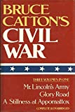 Bruce Catton's Civil War (Mr. Lincoln's Army/Glory Road/A Stillness at Appomattox)