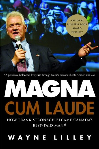 - Magna Cum Laude: How Frank Stronach Became Canada's Best-Paid Man