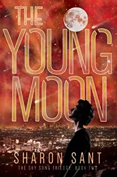 The Young Moon (The Sky Song trilogy Book 2) by [Sant, Sharon]