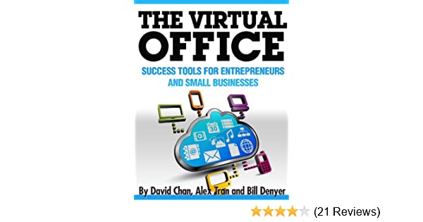 virtual office tools. Amazon.com: The Virtual Office: Success Tools For Entrepreneurs And Small Businesses EBook: David Chan, Alex Tran, Bill Denyer, Allyn Geer, Andrew Hargadon: Office