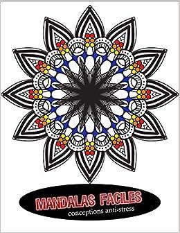 Buy Mandala Facile Conceptions Anti Stress 100 Motifs De Mandala Faciles A Colorier Book Online At Low Prices In India Mandala Facile Conceptions Anti Stress 100 Motifs De Mandala Faciles A Colorier Reviews