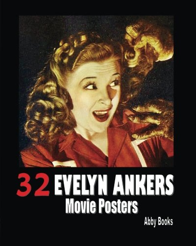 32 Evelyn Ankers Movie Posters by CreateSpace Independent Publishing Platform
