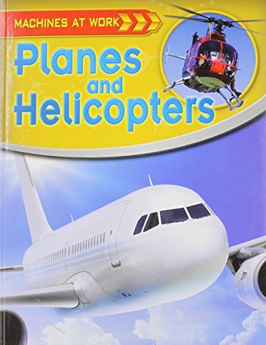 Planes and Helicopters (Machines at Work (Crabtree Paperback)) (Stores Crabtree At)