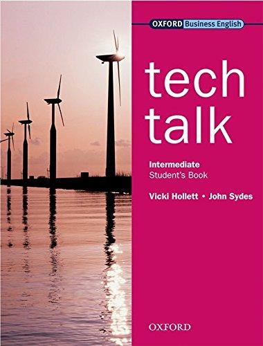 Tech Talk. Intermediate. Student's Book: Europäischer Referenzrahmen: B1 - B2