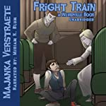 Fright Train: A Weirdville Book #3 | Majanka Verstraete