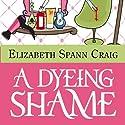 A Dyeing Shame: A Myrtle Clover Mystery, Book 2 Hörbuch von Elizabeth Spann Craig Gesprochen von: Jean Ruda Habrukowich