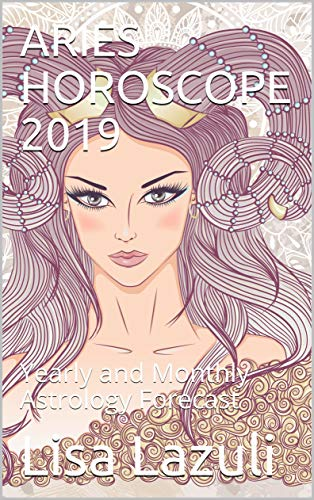 ARIES HOROSCOPE 2019: Yearly and Monthly Astrology Forecast - Kindle
