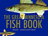 The Great Minnesota Fish Book, Tom Dickson, 0816651353