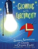 Glowing with Electricity, Thomas Kingsley Troupe, 147952946X