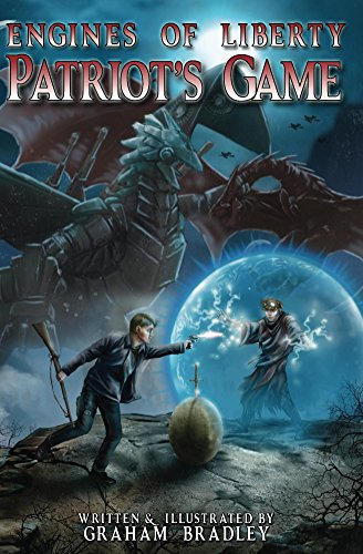 Patriot's Game (Engines of Liberty Book 3) by [Bradley, Graham]