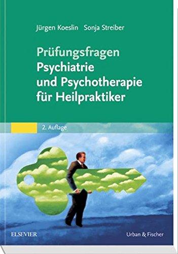 Prüfungsfragen Psychiatrie Und Psychotherapie Für Heilpraktiker