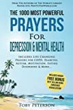 Prayer | The 1000 Most Powerful Prayers for Depression & Mental Health: Includes Life Changing Prayers for COPD, Diabetes, Autism, Motivation, Eating Disorders & More