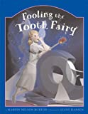 Fooling the Tooth Fairy, Martin Nelson Burton, 0966649028