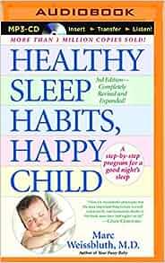 Healthy Sleep Habits, Happy Child: MD Marc Weissbluth, Paul