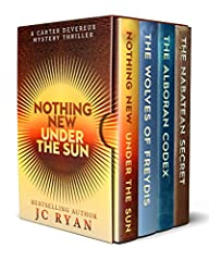 All four books in the Carter Devereux Mysteries series!Nothing New Under the SunCarter's research and exploration into this history takes him to South America, India, and the Middle East, where he makes mind-boggling discoveries which challen...