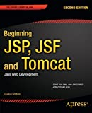 Beginning JSP, JSF and Tomcat, Giulio Zambon, 1430246235