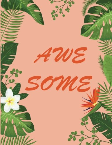 Awe Some: Weekly planner 2018.  Notes. Password Log. Phone Book. Calendar 2018 ( Appointment book 2018, Organizer 8,5 * 11)