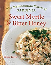 Sweet Myrtle and Bitter Honey: The Mediterranean Flavors of Sardinia (Hardcover)