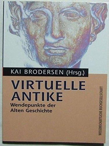 Virtuelle Antike: Wendepunkte in der Alten Geschichte