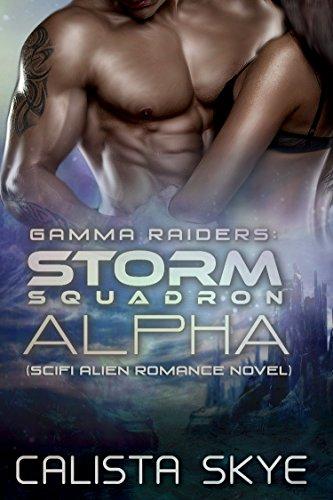 Book: Gamma Raiders - Storm Squadron Alpha - Scifi Alien Romance Novel by Calista Skye