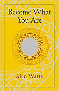 alan watts become what you are pdf