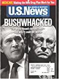 U.S. News & World Report November 7, 2005 (Bushwhacked: The White House's darkest hour - and why it could get worse, Volume 139 Number 17)