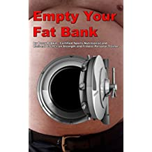 Empty Your Fat Bank: Burn Fat Fast