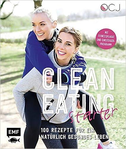 Clean Eating Starter: 100 Rezepte