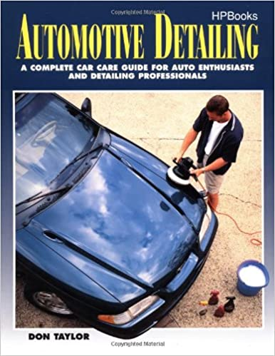 Automotive Detailing: A Complete Car Guide for Auto Enthusiasts and ...