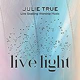 Live Light - Live Soaking Worship Music