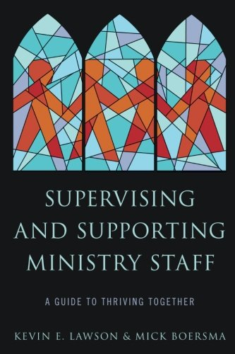 Supervising and Supporting Ministry Staff: A Guide to Thriving Together