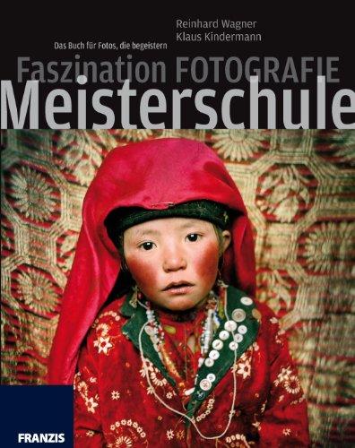 Faszination Fotografieren - Meisterschule