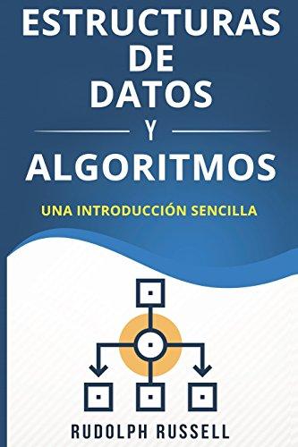 Estructuras De Datos y Algoritmos Una Introducciòn Sencilla (Inteligencia Artificial) (Volume 1)  [Russell, Rudolph] (Tapa Blanda)