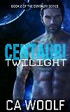 Centauri Twilight (Centauri Series Book 2)
