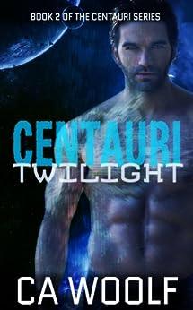 Centauri Twilight (Centauri Series Book 2) by [Woolf, CA]