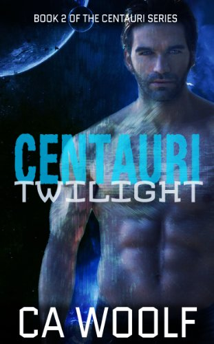 Book: Centauri Twilight (Centauri Series Book 2) by Cynthia Woolf