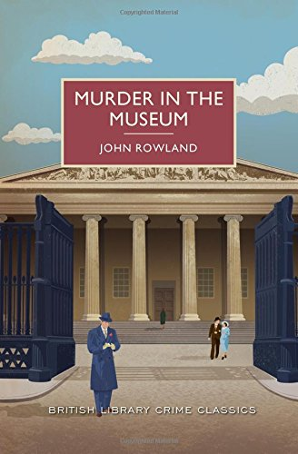 Murder in the Museum (British Library Crime Classics)