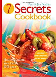 Seven Secrets Cookbook: Healthy Cuisine Your Family Will Love
