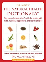 Natural Health Dictionary:Your comprehensive A-to Z guide for healing with herbs, nutrition, supplements, and secret remedies