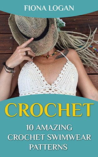 Fiona Stitch - Crochet: 10 Amazing Crochet Swimwear Patterns