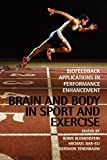 Brain & Body in Sport & Exercise - BiofeedbackApplications in Performance Enhancement