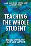 img - for Teaching the Whole Student: Engaged Learning With Heart, Mind, and Spirit book / textbook / text book