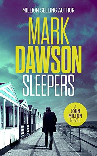 Sleepers: The thirteenth unputdownable thriller in the million selling John Milton series (John Milton Thrillers Book (Season Sleeper)