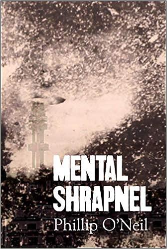 Mental Shrapnel: O'Neil, Phillip: 9781999696405: Amazon.com: Books