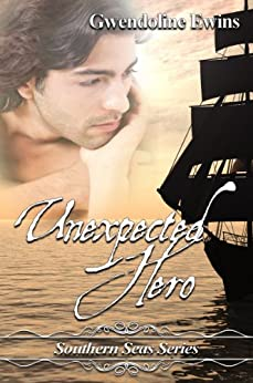 Unexpected Hero (Southern Seas Series) by [Ewins, Gwendoline]