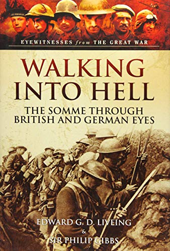 Walking Into Hell: The Somme Through British and German Eyes (Eyewitnesses from the Great War)