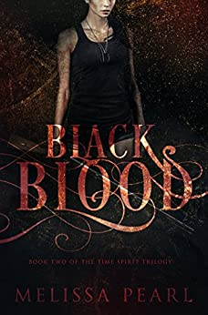 Black Blood (Time Spirit Trilogy Book 2) by [Pearl, Melissa]