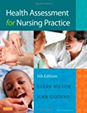 Health Assessment for Nursing Practice 5th Edition